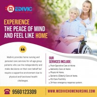 Choose the most effective and finest Home Nursing Service in Patna by Medivic