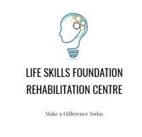 LIFE SKILLS FOUNDATION REHABILITATION CENTRE