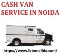CASH VAN SERVICE IN NOIDA
