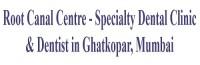 Root Canal Centre - Specialty Dental Clinic & Dentist in Ghatkopar, Mumbai