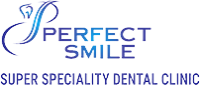 Perfect Smile Super Speciality Dental Clinic